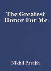 The Greatest Honor For Me