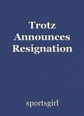 Trotz Announces Resignation