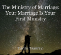 The Ministry of Marriage: Your Marriage Is Your First Ministry