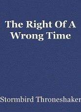 The Right Of A Wrong Time
