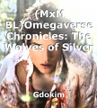 (MxM BL)Omegaverse Chronicles: The Wolves of Silver Lake