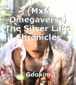 (MxM Omegaverse) The Silver Lake Chronicles