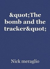 """""""The bomb and the tracker"""""""