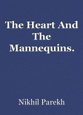 The Heart And The Mannequins.