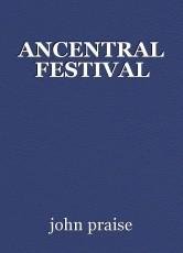 ANCENTRAL FESTIVAL