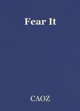 Fear It