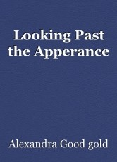 Looking Past the Apperance