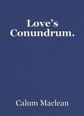 Love's Conundrum.