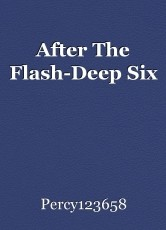 After The Flash-Deep Six