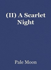 (II) A Scarlet Night