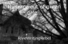 the race out of green dale...