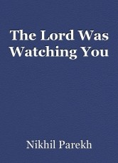The Lord Was Watching You