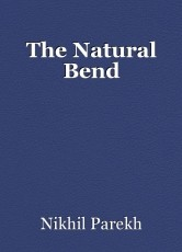 The Natural Bend
