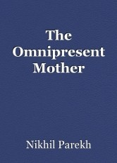 The Omnipresent Mother