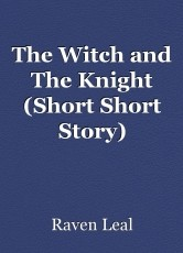 The Witch and The Knight (Short Short Story)