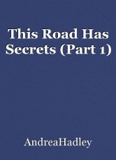 This Road Has Secrets (Part 1)