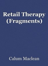 Retail Therapy (Fragments)
