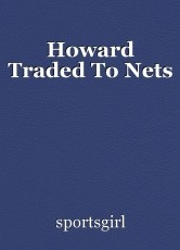 Howard Traded To Nets