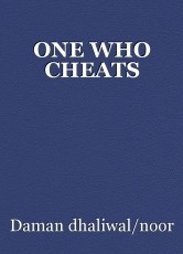 ONE WHO CHEATS