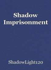 Shadow Imprisonment