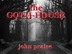 the GOTH-HOUSE