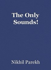 The Only Sounds!