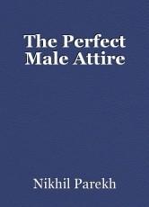 The Perfect Male Attire
