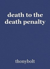 death to the death penalty