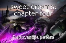 sweet dreams: chapter four