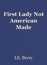 First Lady Not American Made