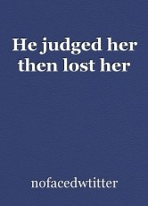 He judged her then lost her