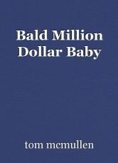 Bald Million Dollar Baby