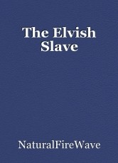 The Elvish Slave