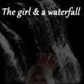 The Girl & A Waterfall
