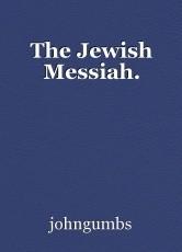 The Jewish Messiah.