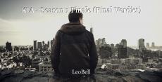 KIA - Season 1 Finale (Final Verdict)