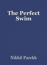 The Perfect Swim