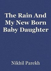 The Rain And My New Born Baby Daughter