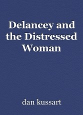 Delancey and the Distressed Woman
