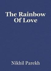The Rainbow Of Love
