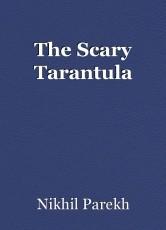 The Scary Tarantula