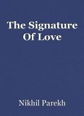 The Signature Of Love