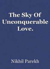 The Sky Of Unconquerable Love.