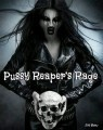 Pussy Reaper's Rage