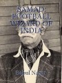 SAMAD: FOOTBALL WIZARD OF INDIA