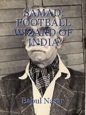 SAMAD: FOOTBALL WIZARD OF INDIA