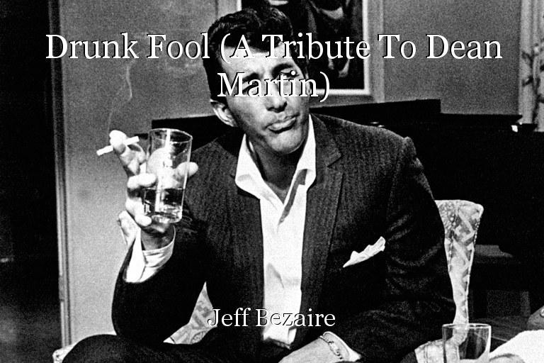 557066_drunk-fool-a-tribute-to-dean-martin.jpg