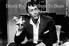 Drunk Fool (A Tribute To Dean Martin)