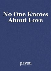 No One Knows About Love