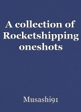 A collection of Rocketshipping oneshots